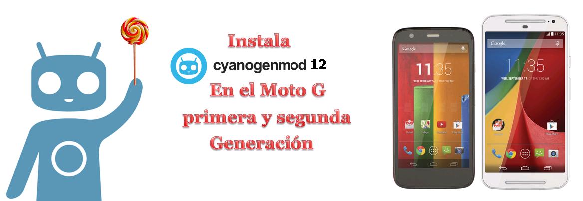 Instalar CyanogenMod 12 en Moto G