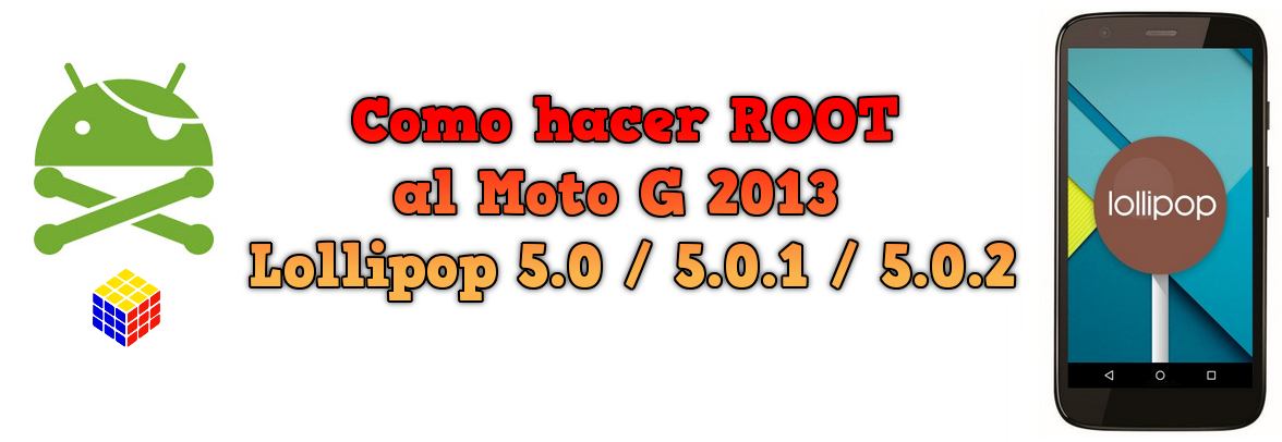 ROOT al Moto G 2013 en Lollipop