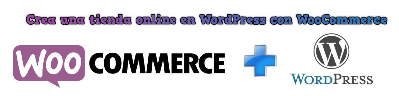 Crea una tienda online en WordPress con WooCommerce