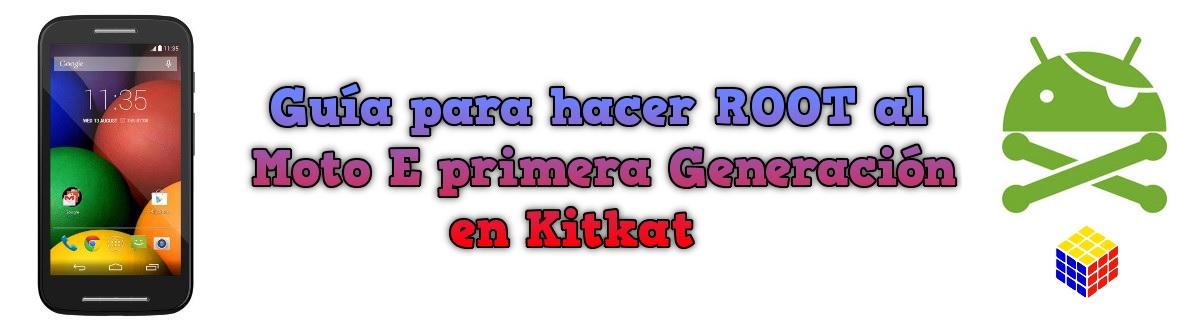 Guía para hacer ROOT al Moto E primera Generación en Kitkat