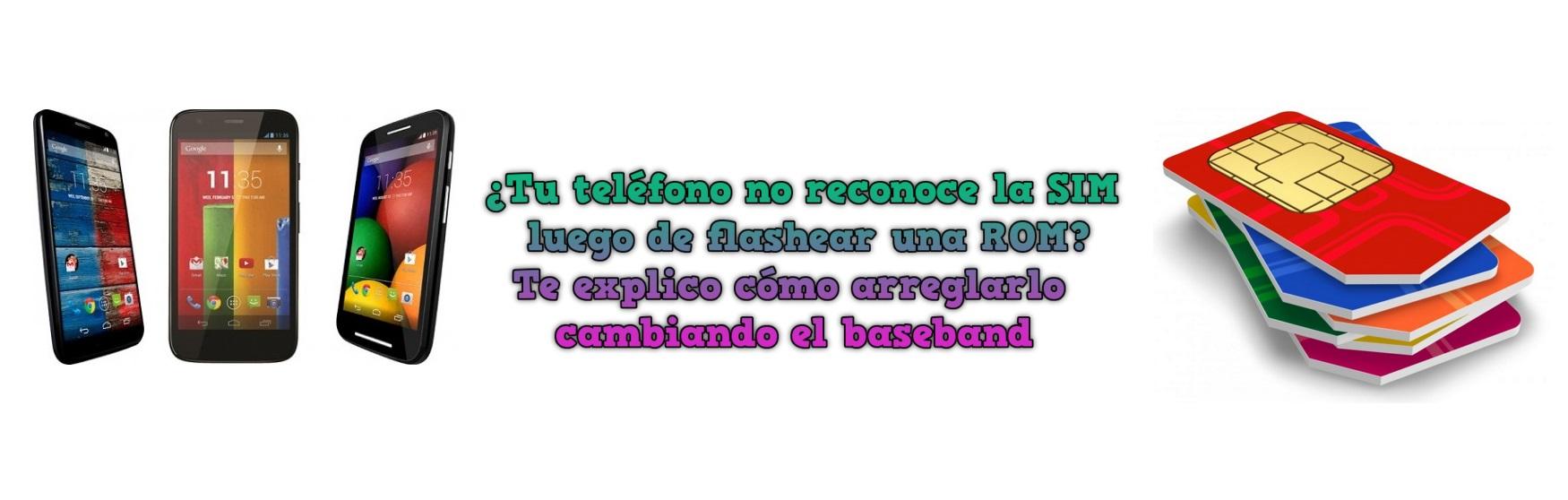 ¿Tu teléfono no reconoce la SIM luego de flashear una ROM? Te explico cómo arreglarlo cambiando el baseband