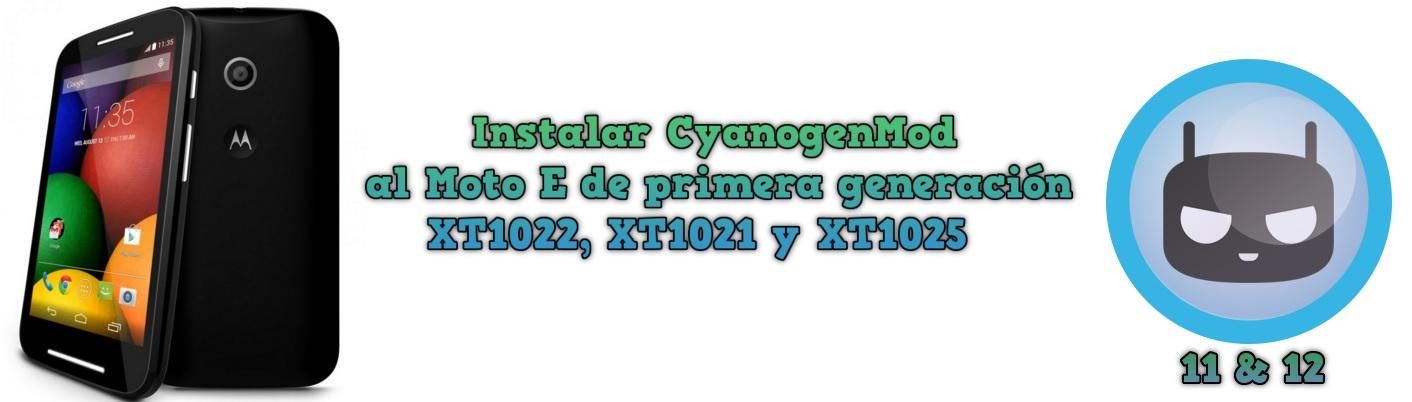 Instalar CyanogenMod al Moto E de primera generación XT1022, XT1021 y XT1025